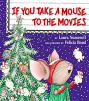 If You Take a Mouse to the Movies book cover